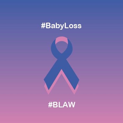 Baby Loss Awareness Week: 9-15 October 2021